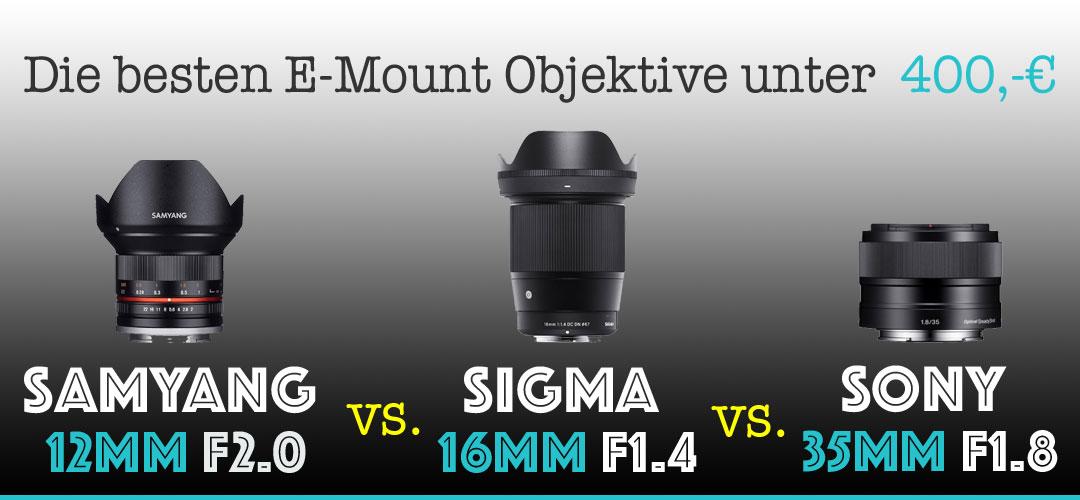 Samyang 12mm vs. Sigma 16mm vs. Sony 35mm Vergleich (inkl. Bilder+Video)